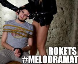 rokets - melodramat