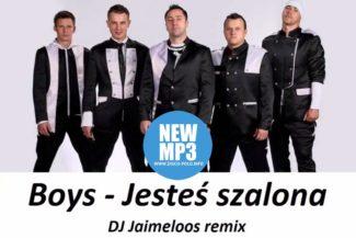 Boys Jesteś szalona Dj Jaimeloos remix