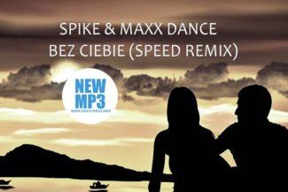 spike-&-maxx-dance---bez-ciebie---speed-remix