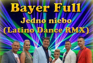 Bayer Full - Jedno niebo (Latino Dance Remix 2017)