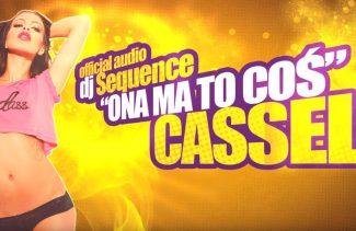 Cassel & Sequence - Ona ma to coś