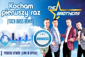 The Brothers - Kocham Pierwszy Raz (Toca Bass Remix)