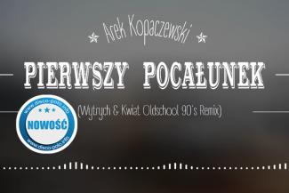 Arek Kopaczewski - Pierwszy pocałunek (Wytrych & Kwiat Oldschool 90's Remix