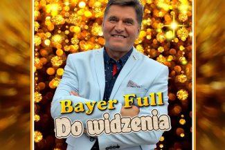 Bayer Full - Do widzenia