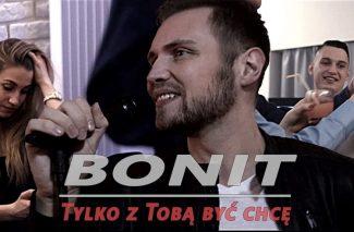 Bonit - Tylko z Tobą być chcę