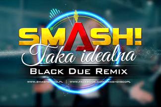 Smash Taka idealna
